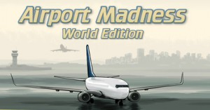 Free Airport Madness: World Edition