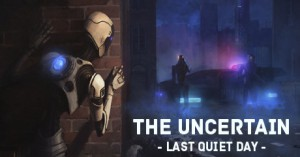 Free The Uncertain: Last Quiet Day