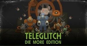 Free Teleglitch: Die More Edition (GOG)