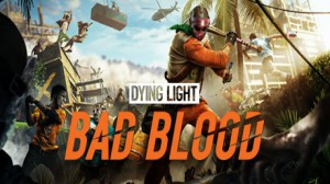 Free Dying Light: Bad Blood (Steam)