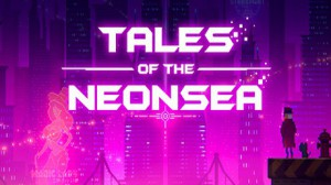 Tales of the Neon Sea (Epic Store)